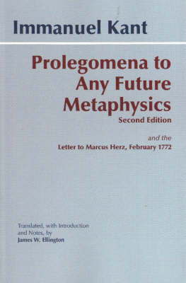 Prolegomena to Any Future Metaphysics: And the Letter to Marcus Herz, February 1772 (Paperback)