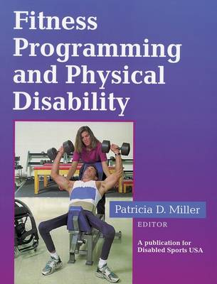 Fitness Programming and Physical Disability: A Publication for National Handicapped Sports (Paperback)