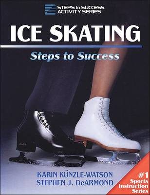 Ice Skating: Steps to Success - Steps to success activity series (Paperback)