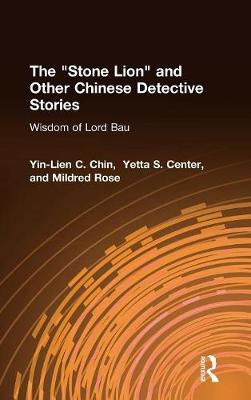 "The "" Stone Lion and Other Chinese Detective Stories: Wisdom of Lord Bau (Hardback)"