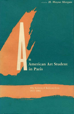 An American Art Student in Paris: Letters, 1877-82 (Hardback)