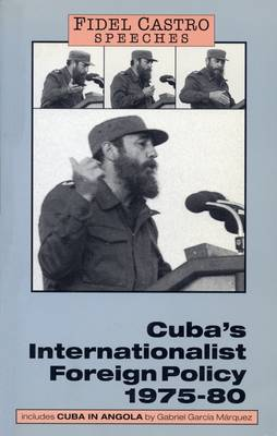 Speeches: Cuba's Internationalist Foreign Policy, 1975-80 v. 1 - Fidel Castro speeches Vol 1 (Paperback)