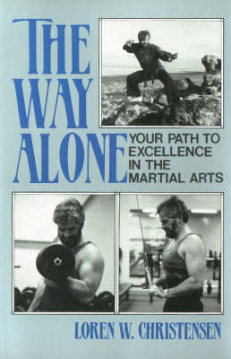 The Way Alone: Your Path to Excellence in the Martial Arts (Paperback)