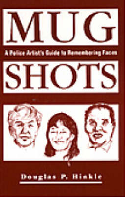 Mug Shots: A Police Artist's Guide to Remembering Faces (Paperback)
