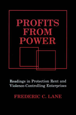 Profits from Power: Readings in Protection Rent and Violence-controlling Enterprises (Paperback)
