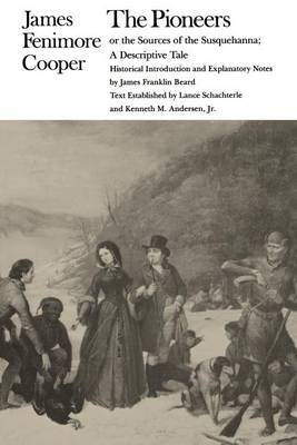 The Pioneers or the Sources of the Susquehanna: A Descriptive Tale (Paperback)