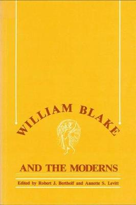 William Blake and the Moderns (Paperback)