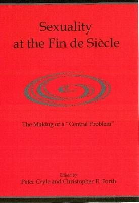 Sexuality at the Fin De Siecle: The Makings of a Central Problem (Hardback)