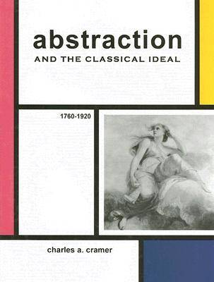 Abstraction and the Classical Ideal, 1760-1920 (Hardback)