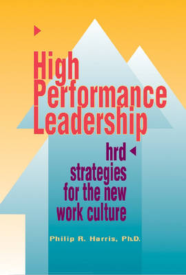 High Performance Leadership: HRD Strategies for the New Work Culture (Hardback)