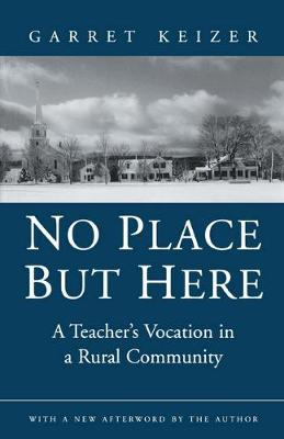 No Place but Here: A Teacher's Vocation in a Rural Community (Paperback)
