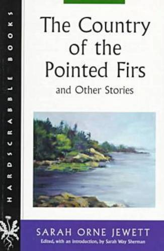 The Country of the Pointed Firs - Hardscrabble Books (Paperback)