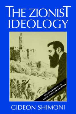 The Zionist Ideology - Tauber Institute for the Study of European Jewry 21 (Paperback)