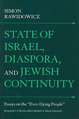 State of Israel, Diaspora and Jewish Continuity: Essays on the Ever-dying People - Tauber Institute for the Study of European Jewry 26 (Paperback)