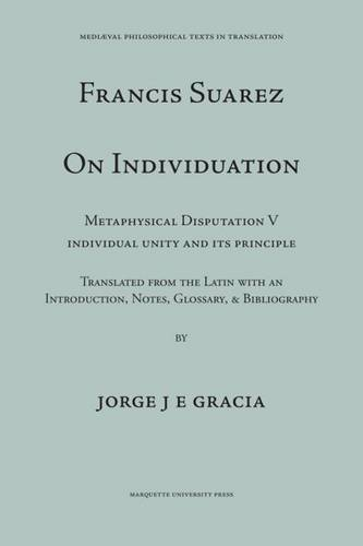 Suarez on Individuation: Metaphysical Disputation V, Individual Unity and Its Principle (Paperback)