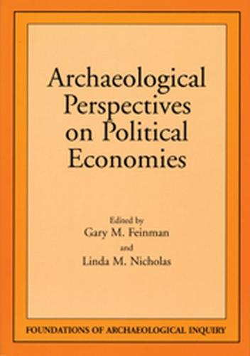 Archaeological Perspectives on Political Economies - Foundations of archaeological inquiry (Paperback)