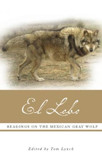 El Lobo: Readings on the Mexican Gray Wolf (Paperback)