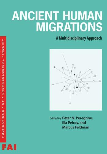 Ancient Human Migrations: A Multidisciplinary Approach - Foundations of Archaeological Inquiry (Paperback)