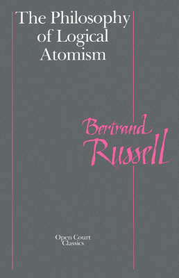 The Philosophy of Logical Atomism (Paperback)
