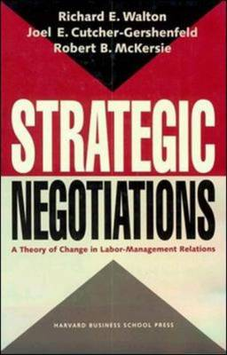 Strategic Negotiations: A Theory of Change in Labor-management Relations (Hardback)