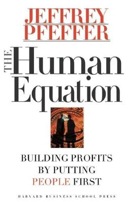 The Human Equation: Building Profits by Putting People First (Hardback)