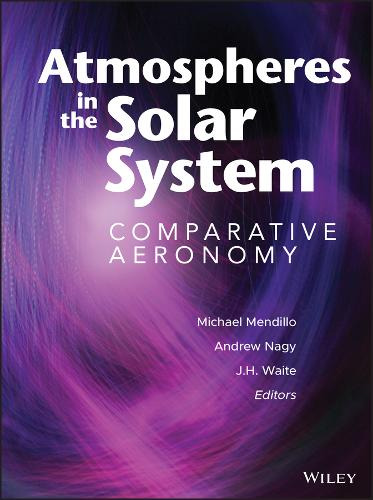 Atmospheres in the Solar System: Comparative Aeronomy - Geophysical Monograph 130 (Hardback)