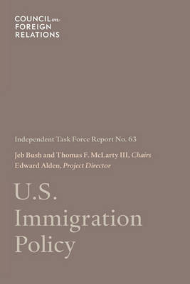 U.S. Immigration Policy - Independent Task Force Report No. 63 (Paperback)
