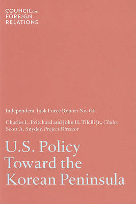 U.S. Policy Toward the Korean Peninsula: Independent Task Force Report (Paperback)