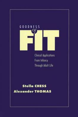 Goodness of Fit: Clinical Applications from Infancy Through Life (Hardback)