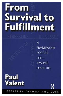From Survival to Fulfilment: A Framework for Traumatology - Series in Trauma and Loss (Paperback)