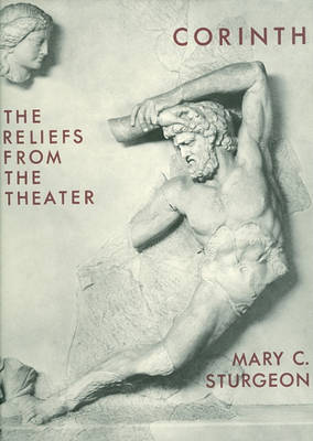 Sculpture: the Reliefs from the Theater - Corinth S. 9. 2 (Hardback)