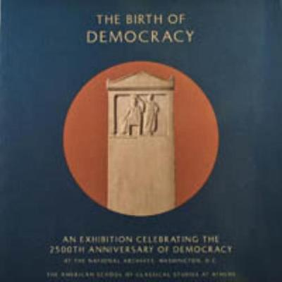 The Birth of Democracy: An Exhibition Celebrating the 2500th Anniversary of Democracy at the National Archives, Washington (Paperback)