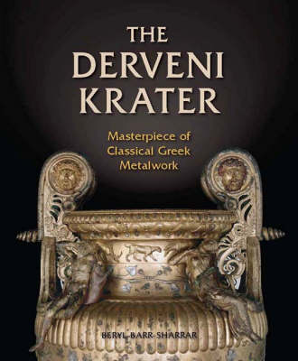 The Derveni Krater: Masterpiece of Classical Greek Metalwork (Hardback)