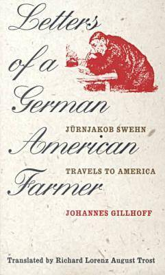Letters of a German American Farmer: Juernjakob Swehn Travels to America - Bur Oak Original S. (Paperback)