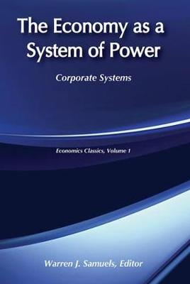 The Economy as a System of Power: Corporate Systems (Paperback)