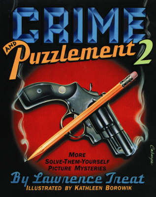 Crime and Puzzlement: More Solve-them-yourself Picture Mysteries Bk.2 (Paperback)