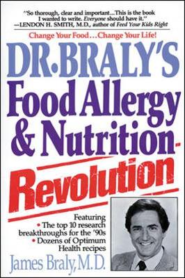Dr. Braly's Food Allergy and Nutrition Revolution (Paperback)