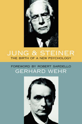 Jung and Steiner: The Birth of a New Psychology (Paperback)