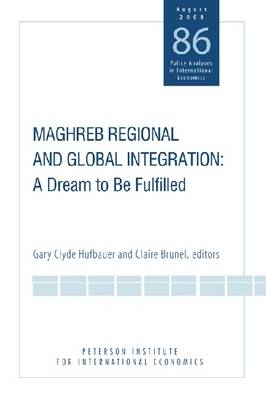 Maghreb Regional and Global Integration: A Dream to be Fulfilled (Paperback)