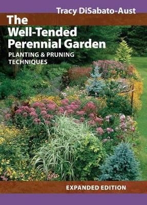 The Well-tended Perennial Garden: Planting and Pruning Techniques (Hardback)