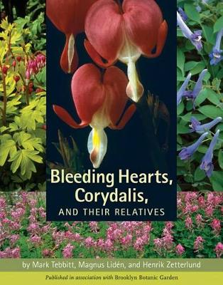 Bleeding Hearts, Corydalis, and Their Relatives (Hardback)