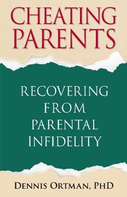 Cheating Parents: Recovering from Parental Infidelity (Paperback)