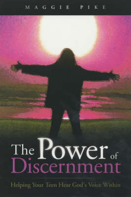 The Power of Discernment: Helping Your Teens Hear God's Voice within (Paperback)