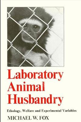 Laboratory Animal Husbandry: Ethology, Welfare and Experimental Variables (Paperback)