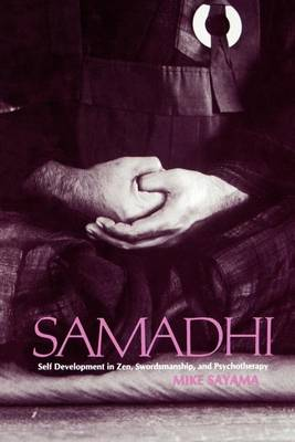 Samadhi: Self Development in Zen, Swordsmanship and Psychotherapy - SUNY Series in Transpersonal and Humanistic Psychology (Paperback)