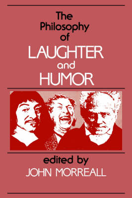 The Philosophy of Laughter and Humor - SUNY Series in Philosophy (Paperback)
