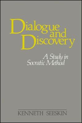 Dialogue and Discovery: Study in Socratic Method - SUNY Series in Philosophy (Hardback)