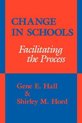 Change in Schools: Facilitating the Process - SUNY Series, Educational Leadership (Paperback)