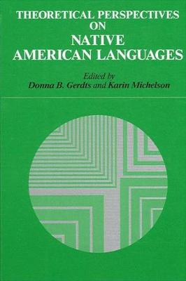 Theoretical Perspectives on Native American Languages - SUNY Series in Linguistics (Paperback)