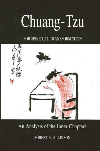 Chang-Tzu for Spiritual Transformation: An Analysis of the Inner Chapters - SUNY Series in Philosophy (Paperback)